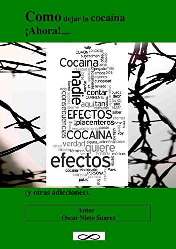 Como dejar la cocaína ¡Ahora!.....: (y otras adicciones) por Oscar Nieto Suarez