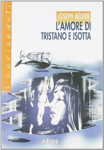 L'amore di Tristano e Isotta. Con espansione online
