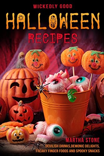 een Recipes: Devilish Drinks, Demonic Delights, Freaky Finger Foods and Spooky Snacks – for your Monster Bash (English Edition) (Finger-food Für Halloween)