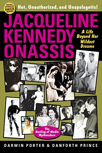 Jacqueline Kennedy Onassis: A Life Beyond Her Wildest Dreams (Blood Moon's Babylon Series) (English Edition) - Danforth Prince