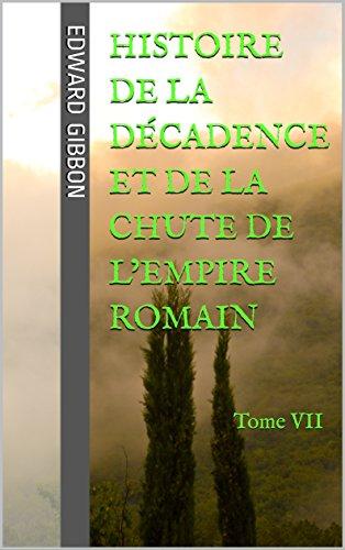 Histoire De La Décadence Et De La Chute De L'Empire Romain: Tome VII