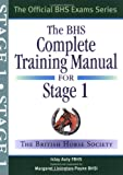 The BHS Complete Training Manual for Stage 1