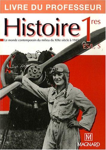 Histoire 1e ES/L, S : Livre du professeur