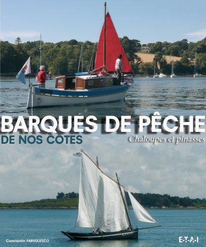 Barques de pêche de nos côtes, chaloupes et pinasses par Constantin Pârvulesco