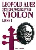 Methode Progressive De Violon Leopold Auer Livre 1