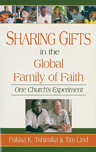 Sharing Gifts In The Global Family Of Faith One Church S Experiment