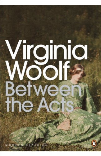 Between The Acts Penguin Modern Classics By Woolf Virginia