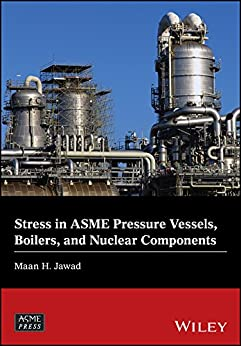 Stress In Asme Pressure Vessels, Boilers, And Nuclear Components (wiley-asme Press Series) por Maan H. Jawad epub