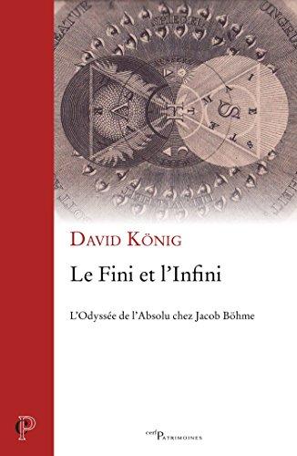 Le Fini et l'Infini : L'Odyssée de l'Absolu chez Jacob Böhme (Cerf Patrimoines)