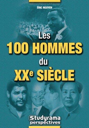 Les 100 hommes du XXe siècle par  Eric Nguyen
