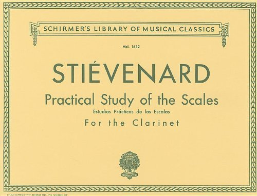 Practical Study of the Scales for the Clarinet/Estudios Practicos de Las Escalas Para Clariente (Schirmer's Library of Musical Classics) by Emile Stievenard (1986-11-01)