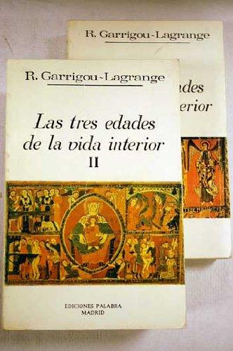 Las tres edades de la vida interior: Preludio de la del cielo: 2 (Biblioteca Palabra) por Reginald Garrigou Lagrange