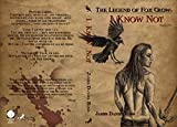 I Know Not (The Legend of Foxcrow Book 1) (English Edition)