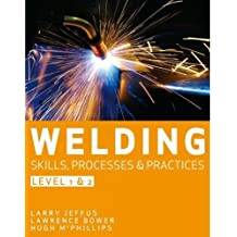 Welding Skills, Processes and Practices: Level 2