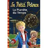 Le Petit Prince, tome 1 : La Planète du Temps
