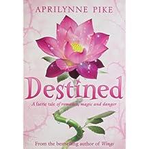 Destined (Laurel) by Aprilynne Pike (2012-04-26)