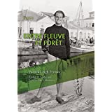 Entre fleuve et forêt: Du moyen Danube aux Portes de Fer (Dans la nuit et le vent t. 2) (French Edition)