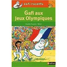 Gafi aux Jeux Olympiques de Danièle Fossette ,Mérel (Illustrations) ( 1 janvier 2012 )