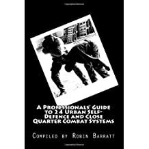 A Professionals' Guide to 24 Urban Self-Defence and Close Quarter Combat Systems