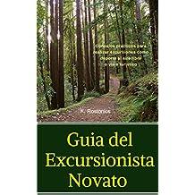 Guia del Excursionista Novato: Consejos practicos para realizar excursiones como deporte al aire libre o viaje turistico (Spanish Edition)