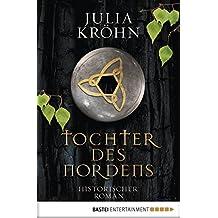 Tochter des Nordens: Historischer Roman