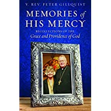 Memories of His Mercy: Recollections of the Grace and Providence of God (English Edition)