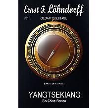 Löhndorff Gesamtausgabe #1: Yangtsekiang - Ein China-Roman