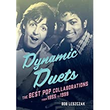Dynamic Duets: The Best Pop Collaborations from 1955 to 1999