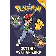The Official Pokémon Fiction: Scyther Vs Charizard: Book 4