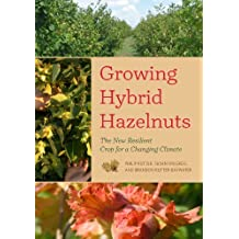 Growing Hybrid Hazelnuts: The New Resilient Crop for a Changing Climate