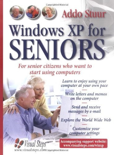 Windows XP for Seniors: For Senior Citizens Who Want to Start Using the Internet