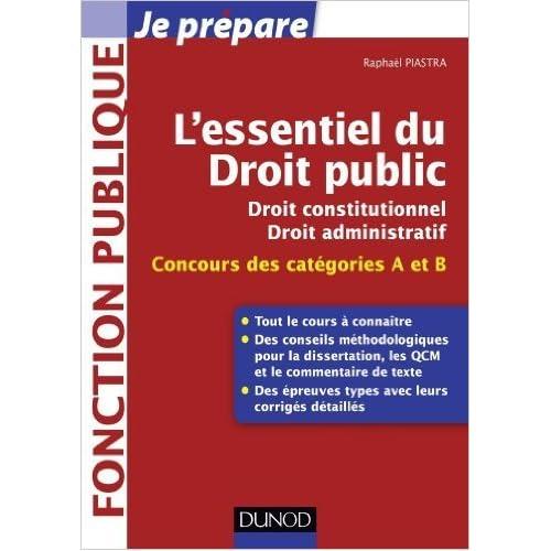 L'essentiel du droit public - Concours des catégories A et B de Raphael Piastra ( 6 février 2013 )