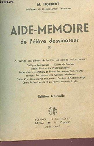 AIDE MEMOIRE DE L'ELEVE DESSINATEUR / A l