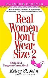 Real Women Don't Wear Size 2 (Contemporary Romance/Warner Books) by Kelley St. John (2006-09-01)