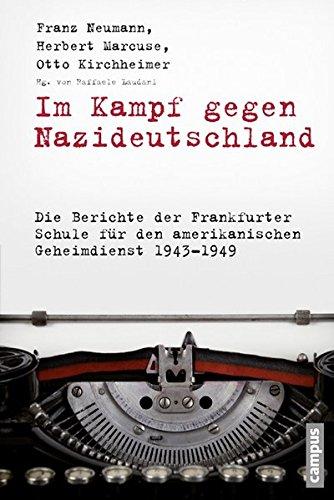 Im Kampf gegen Nazideutschland: Die Berichte der Frankfurter Schule für den amerikanischen Geheimdienst 1943-1949 (Frankfurter Beiträge zur Soziologie und Sozialphilosophie)