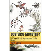 Oosterse monster 1: Een 4000 jaar oud Mysterieus boek uit het Oosten
