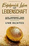 ERFOLGREICH LEBEN MIT LEIDENSCHAFT: Glück - Dankbarkeit - Vision Der direkte...