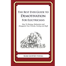 The Best Ever Guide to Demotivation for Electricians by Mark Geoffrey Young (2013-04-23)