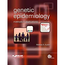 Genetic Epidemiology: Methods and Applications (Modular Texts)