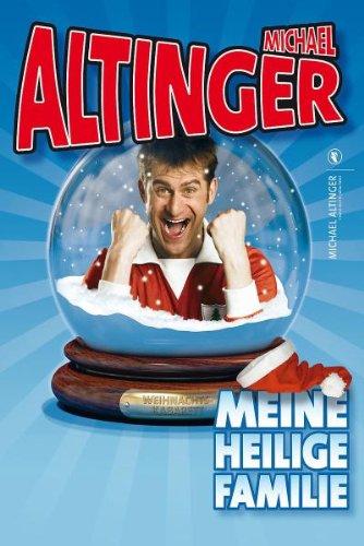 Michael Altinger - Meine heilige Familie