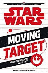 Star Wars The Force Awakens: Moving Target: A Princess Leia Adventure (Journey to Star Wars: The Force Awakens)