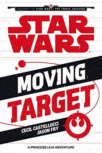 Moving target : a Princess Leia adventure