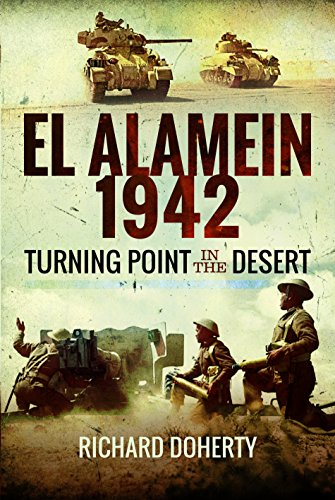 El Alamein 1942: Turning Point in the Desert