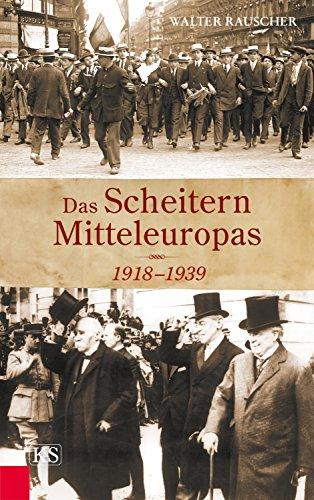 Das Scheitern Mitteleuropas: 1918–1939