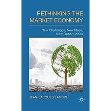 Rethinking the Market Economy by Professor Jean-Jacques Lambin (2014-03-26)