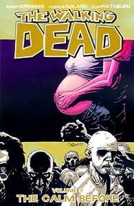 THE WALKING DEAD VOL. 7 THE CALM BEFORE par Robert Kirkman
