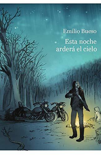 Esta noche arderá el cielo por Emilio Bueso