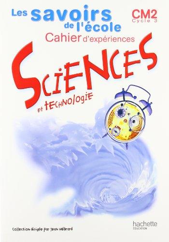 Sciences et technologie CM2. Cahier d'expériences