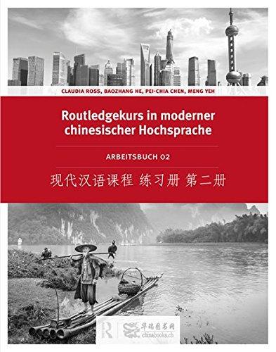 Routledge Kurs in moderner chinesischer Hochsprache: Arbeitsbuch 2 (Ausgabe mit Kurzzeichen)