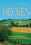 Hecken: Geschichte und Ökologie; Anlage, Erhaltung und Nutzung - Kurz